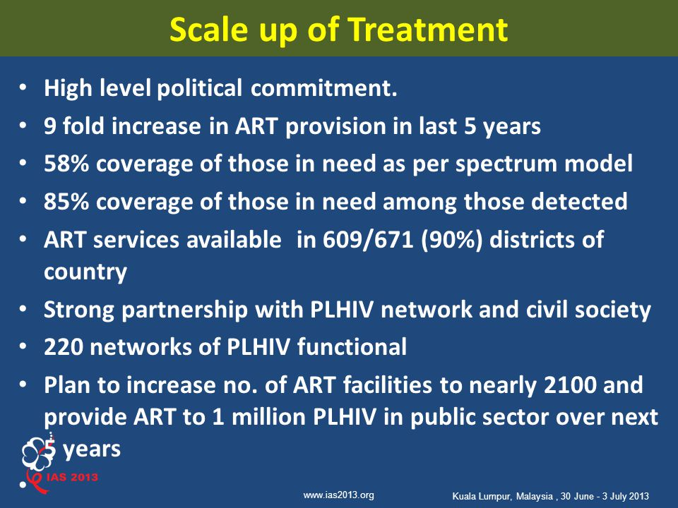 Scale up of Treatment High level political commitment.