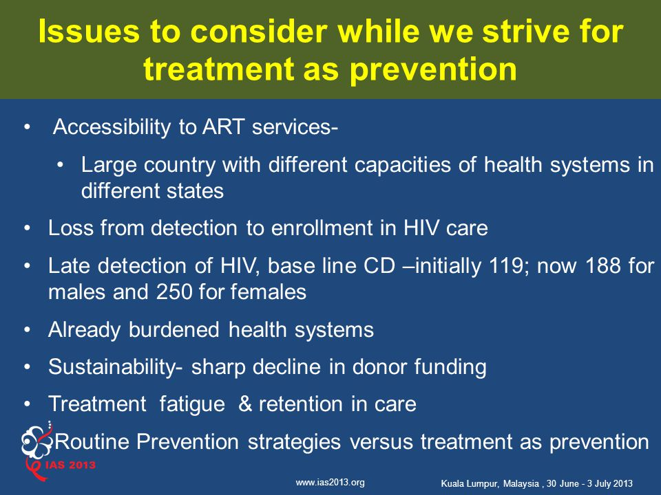 Issues to consider while we strive for treatment as prevention