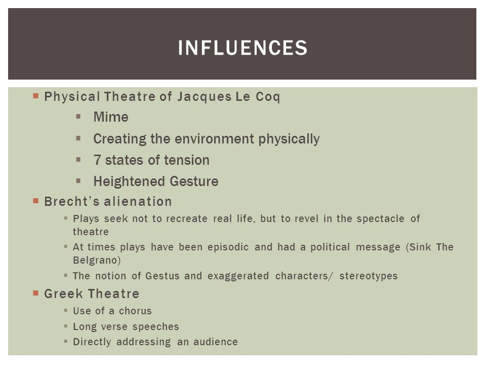 Influences Mime Creating the environment physically