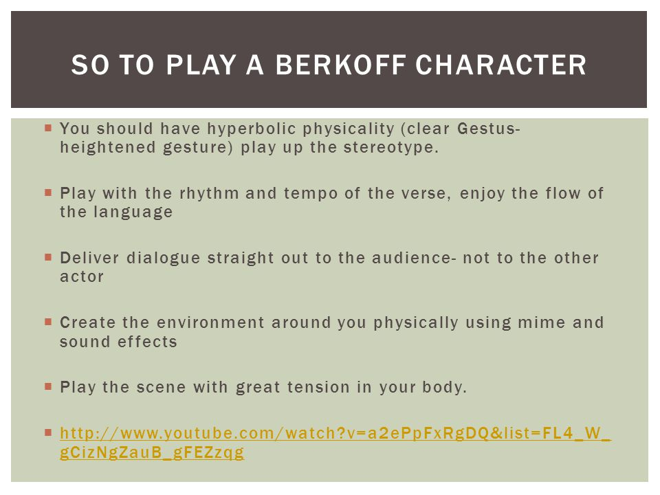 So to play a Berkoff character