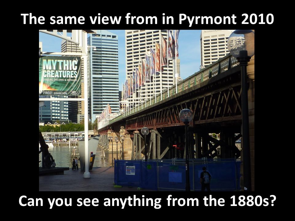 The same view from in Pyrmont 2010