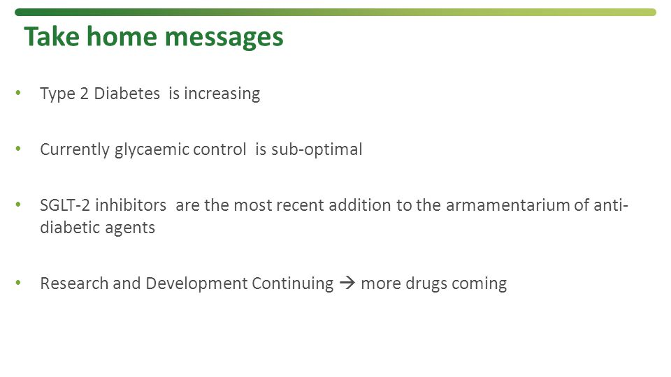 Take home messages Type 2 Diabetes is increasing