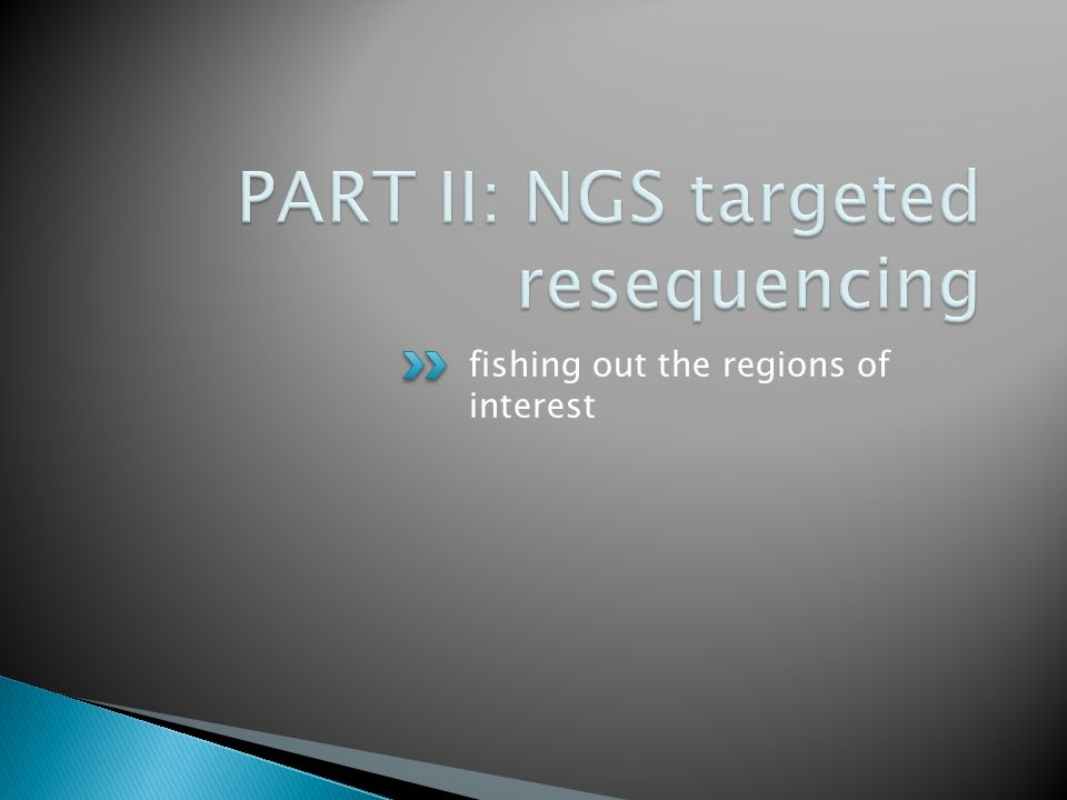 PART II: NGS targeted resequencing