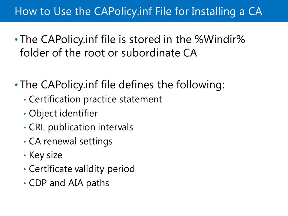 Deploying and managing active directory certificate services ppt how to use the capolicyf file for installing a ca yelopaper Gallery