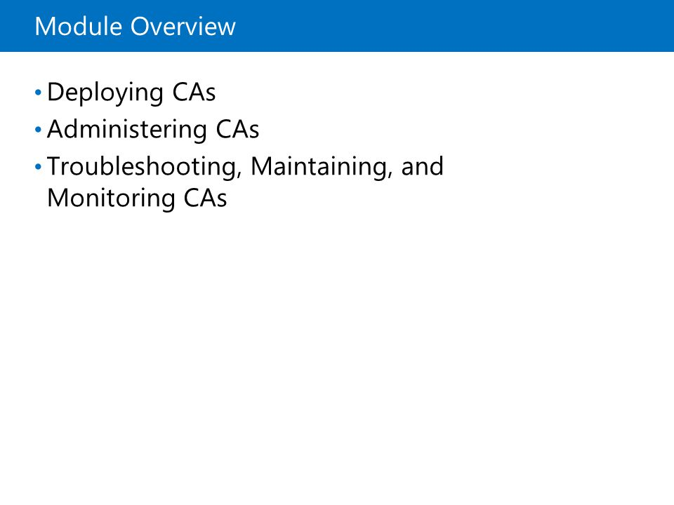 Troubleshooting, Maintaining, and Monitoring CAs