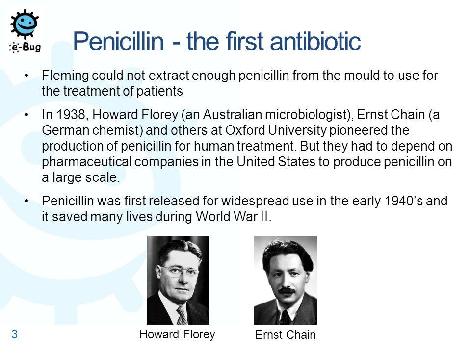 Penicillin - the first antibiotic