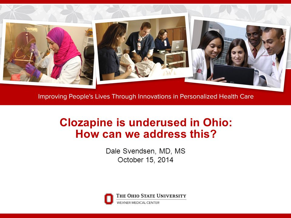 Clozapine is underused in Ohio: How can we address this