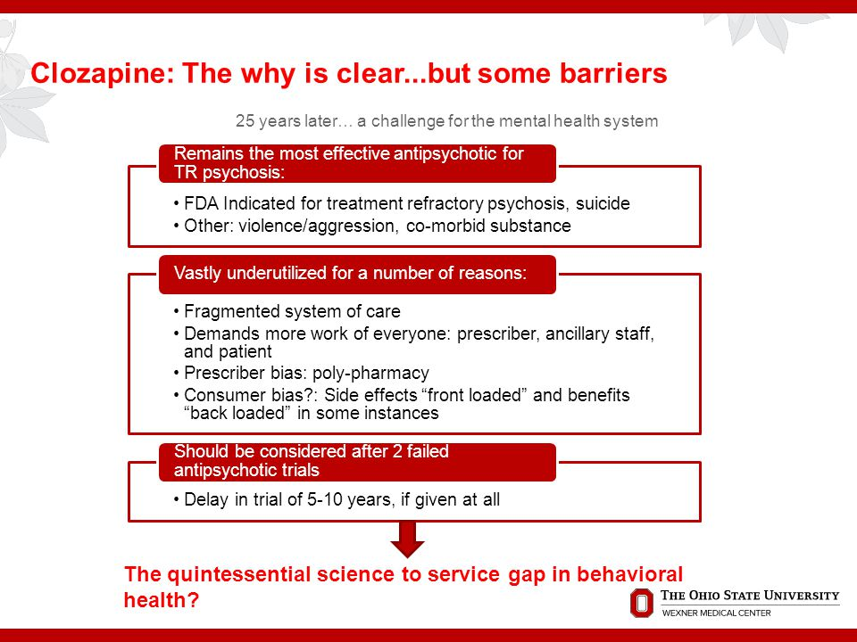 Clozapine: The why is clear...but some barriers