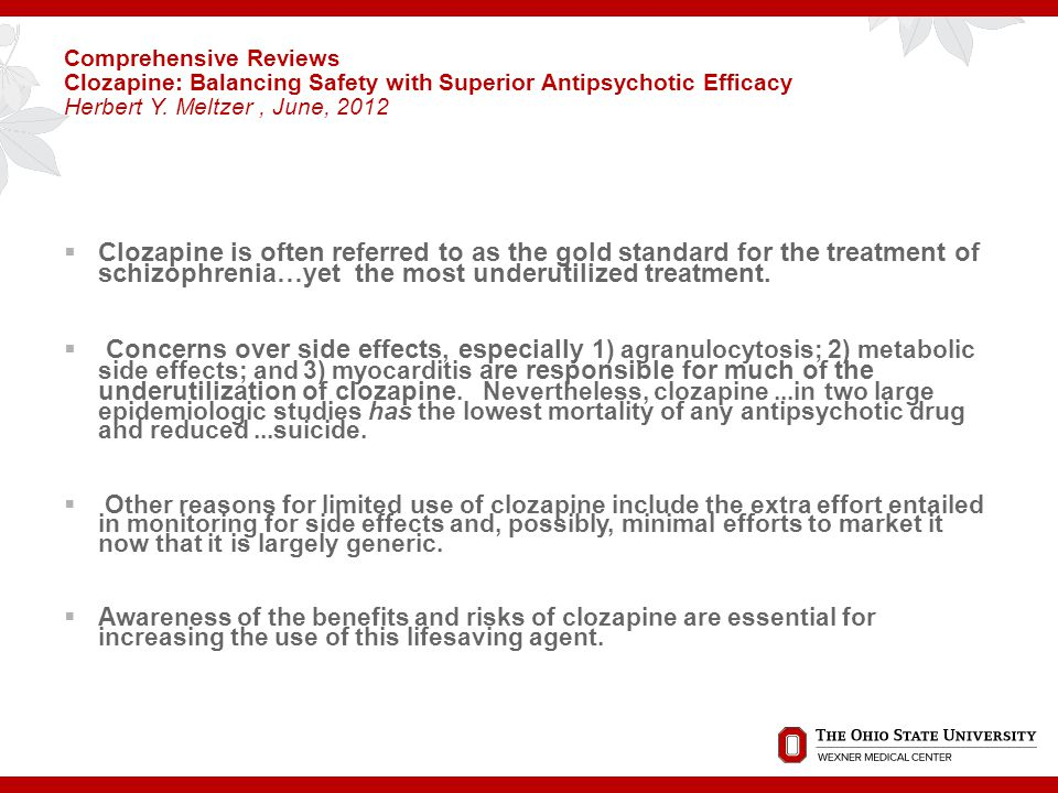 Comprehensive Reviews Clozapine: Balancing Safety with Superior Antipsychotic Efficacy Herbert Y. Meltzer , June, 2012