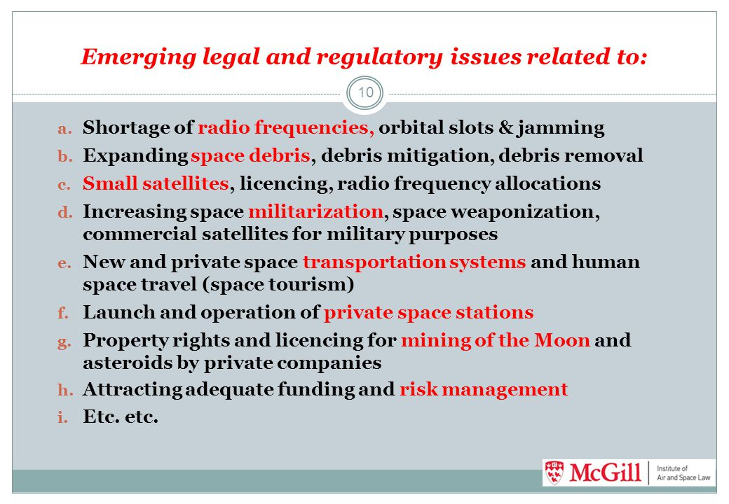 Emerging legal and regulatory issues related to: