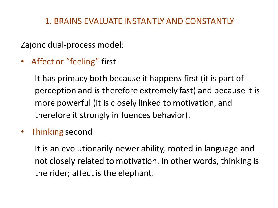 1. BRAINS EVALUATE INSTANTLY AND CONSTANTLY