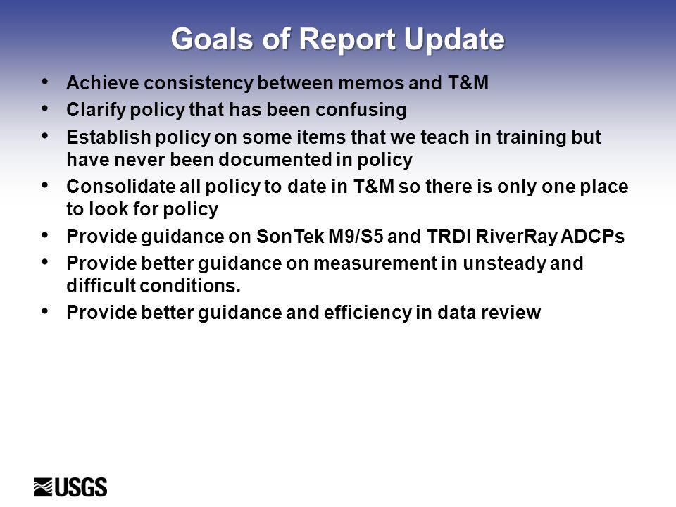 Goals of Report Update Achieve consistency between memos and T&M