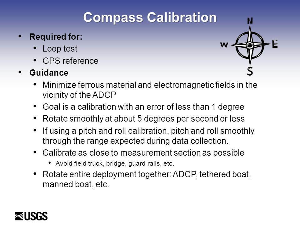 Compass Calibration Required for: Loop test GPS reference Guidance