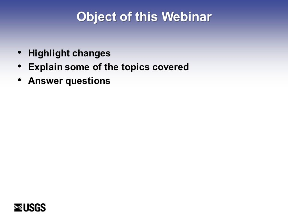 Object of this Webinar Highlight changes