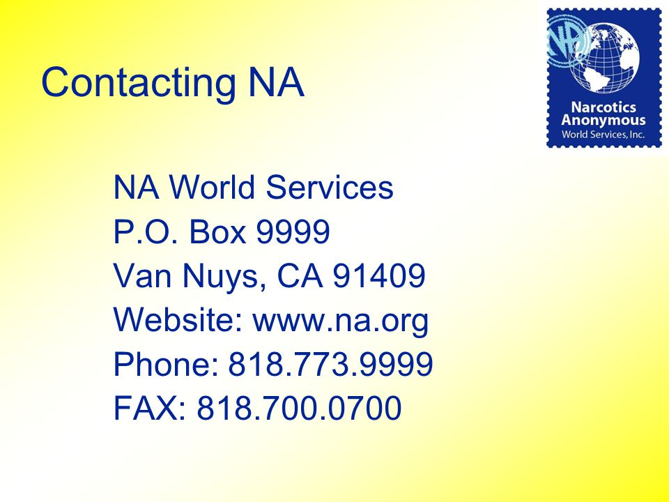 Contacting NA NA World Services P.O. Box 9999 Van Nuys, CA 91409