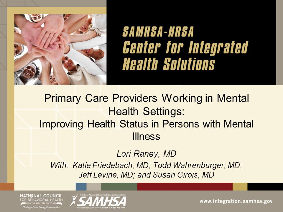 Primary Care Providers Working in Mental Health Settings: Improving Health Status in Persons with Mental Illness