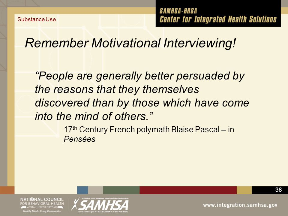 Remember Motivational Interviewing!