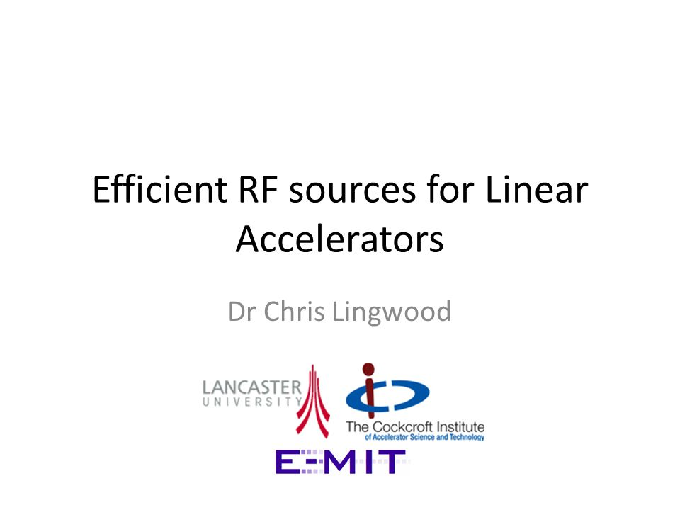 Efficient RF sources for Linear Accelerators