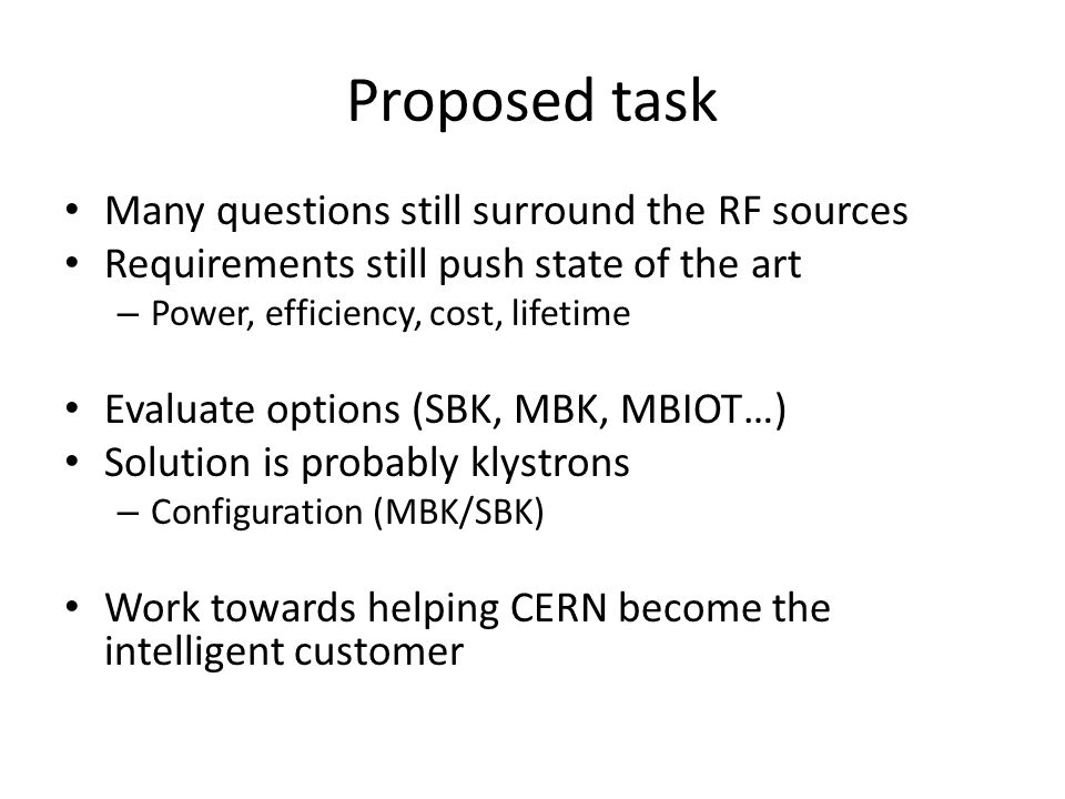 Proposed task Many questions still surround the RF sources