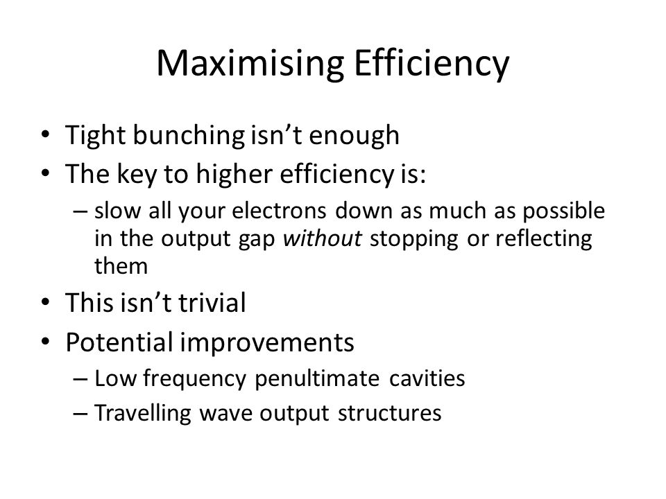 Maximising Efficiency