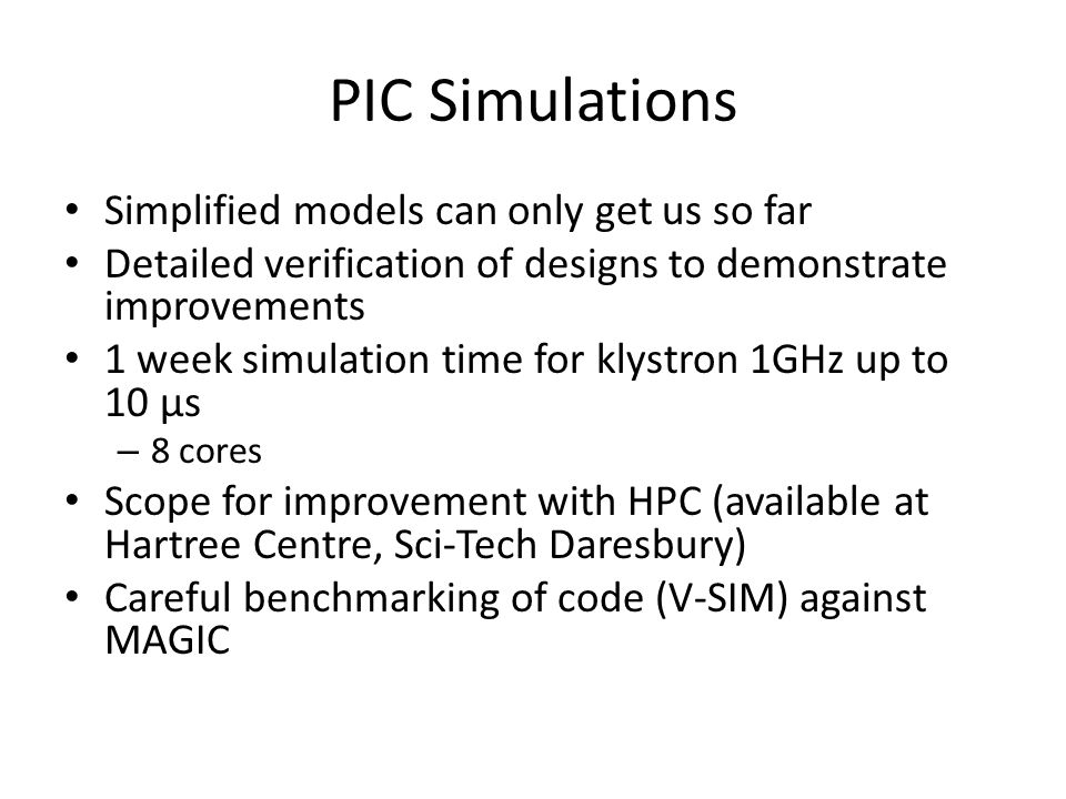 PIC Simulations Simplified models can only get us so far