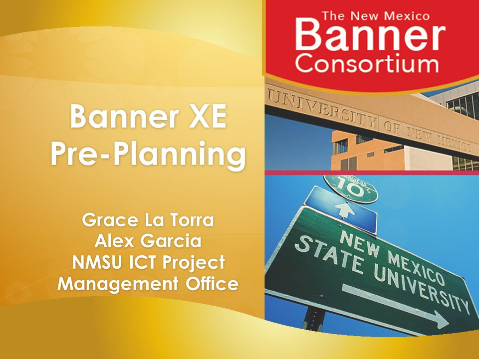 Banner XE Pre-Planning Grace La Torra Alex Garcia NMSU ICT Project Management Office