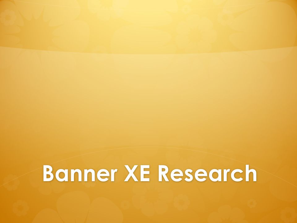 Banner XE Research