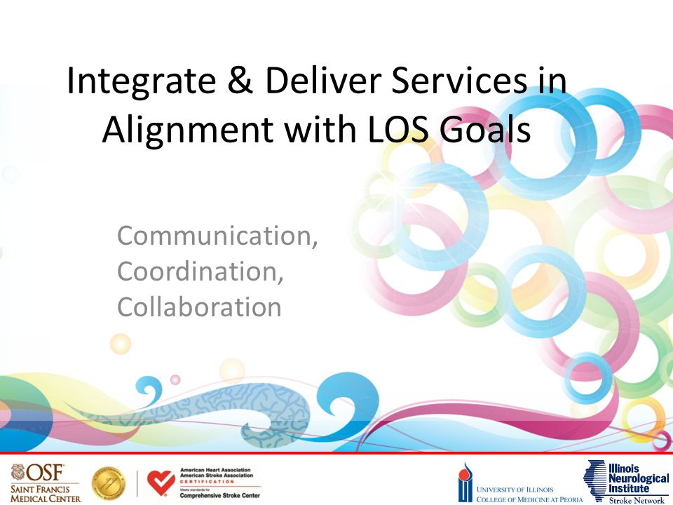 Integrate & Deliver Services in Alignment with LOS Goals