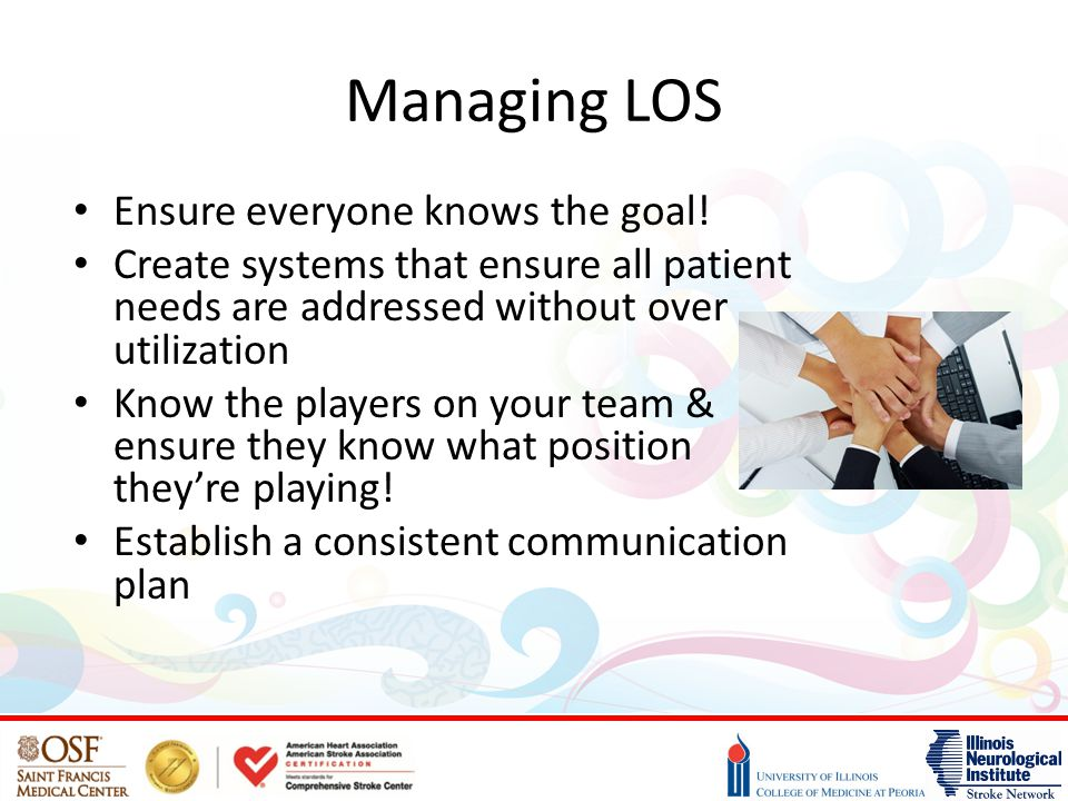 Managing LOS Ensure everyone knows the goal!