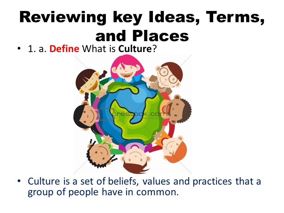 Reviewing key Ideas, Terms, and Places