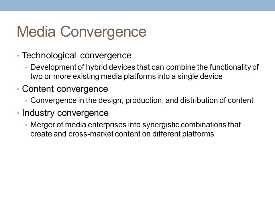 Media Convergence Technological convergence Content convergence