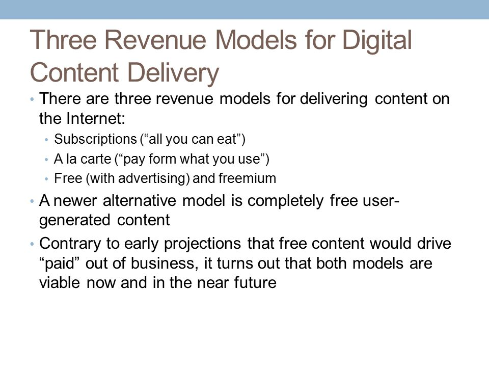 Three Revenue Models for Digital Content Delivery
