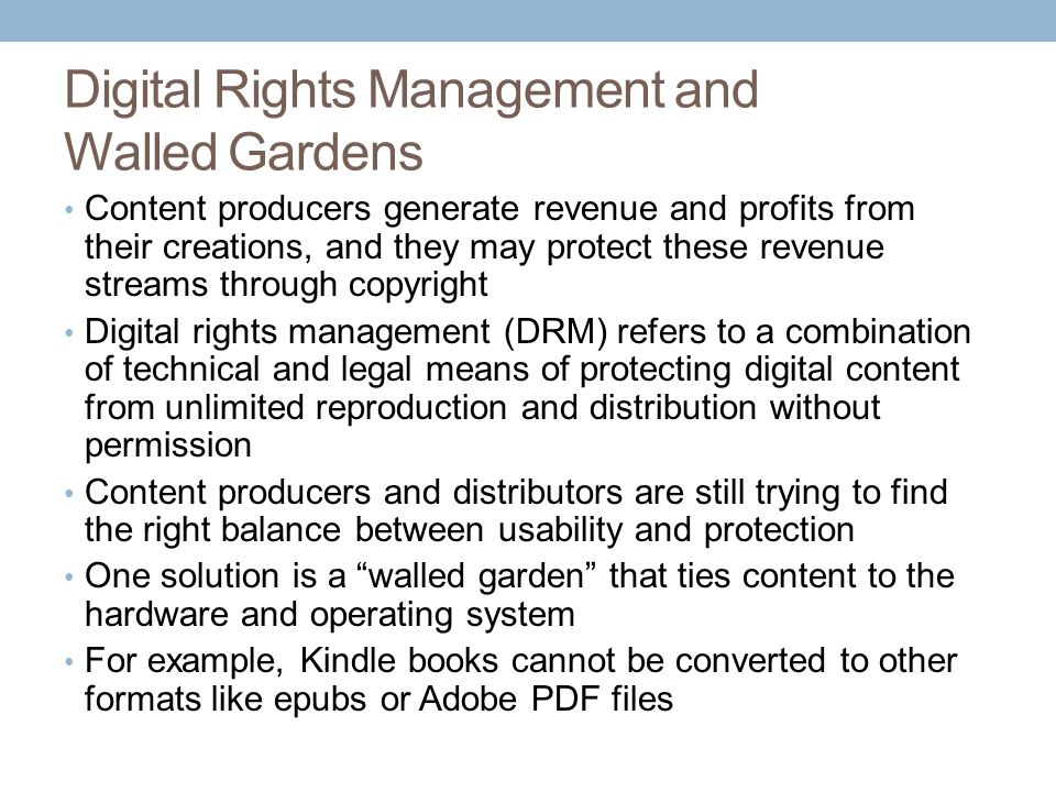 Digital Rights Management and Walled Gardens