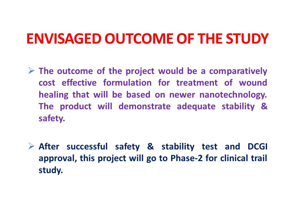 ENVISAGED OUTCOME OF THE STUDY