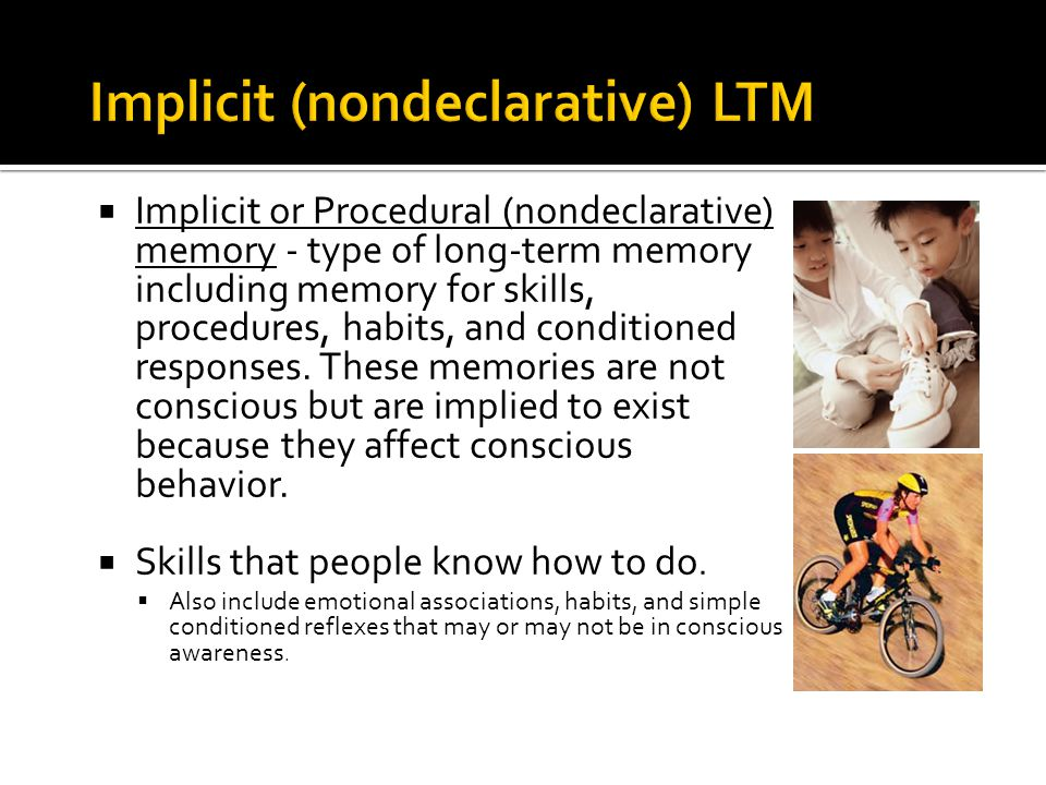 Implicit (nondeclarative) LTM