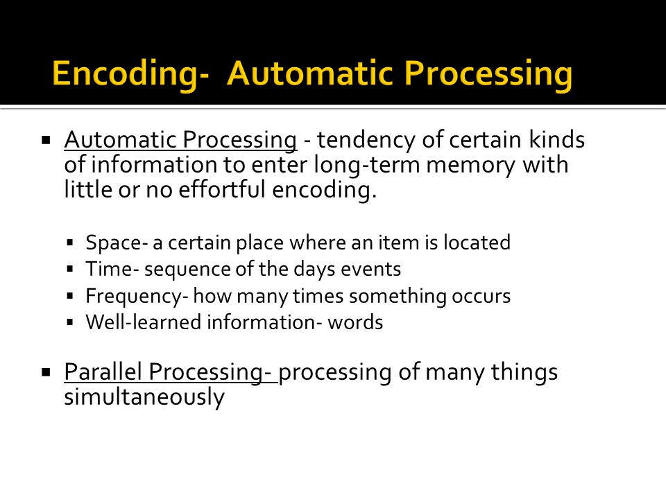 Encoding- Automatic Processing