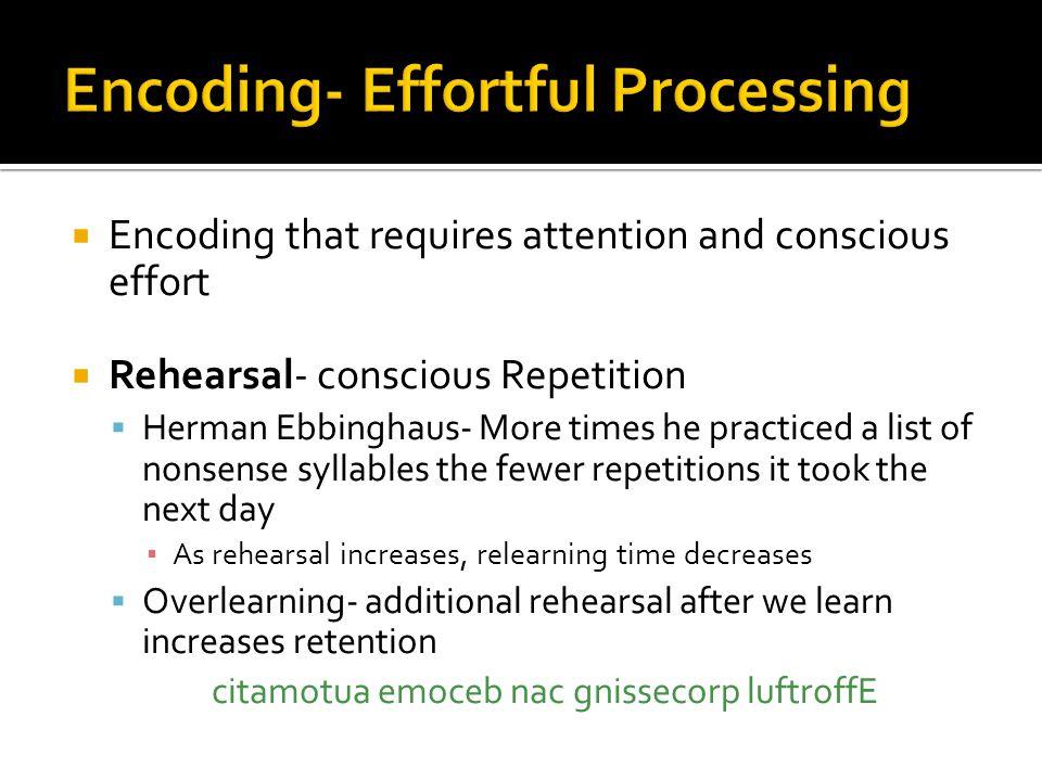 Encoding- Effortful Processing