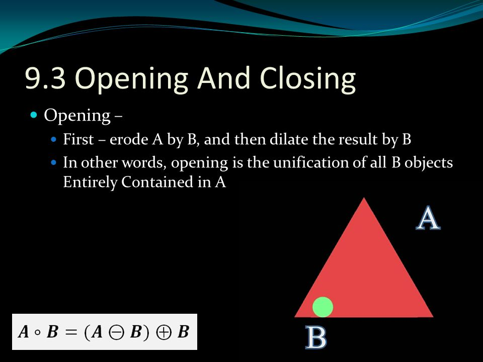 9.3 Opening And Closing Opening –