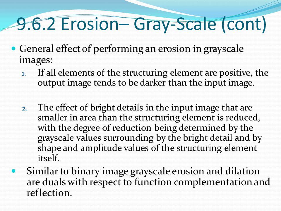 9.6.2 Erosion– Gray-Scale (cont)