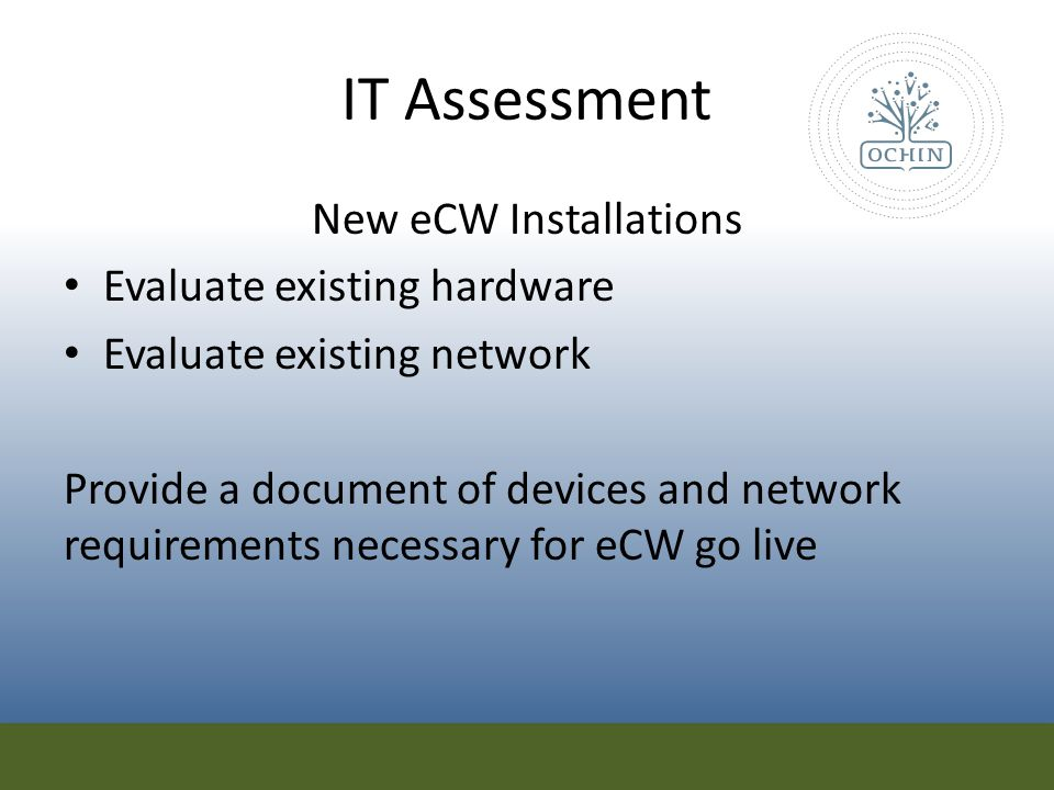 IT Assessment New eCW Installations Evaluate existing hardware