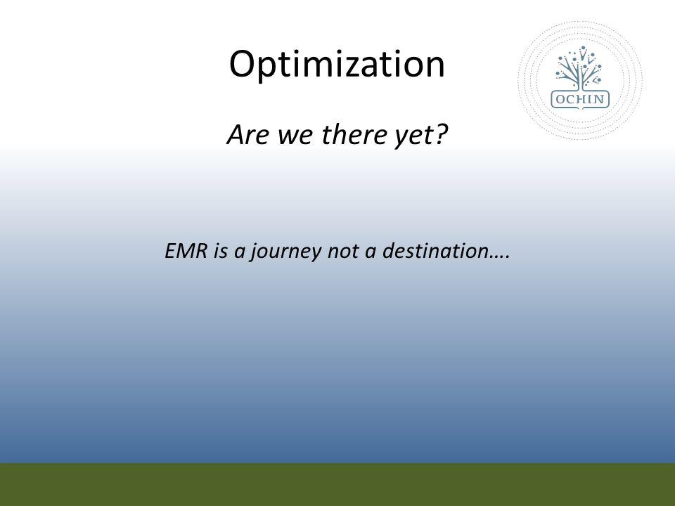 EMR is a journey not a destination….