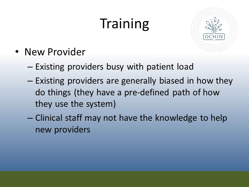 Training New Provider Existing providers busy with patient load