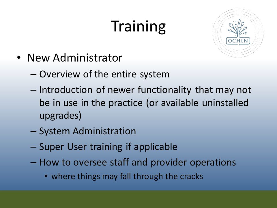 Training New Administrator Overview of the entire system