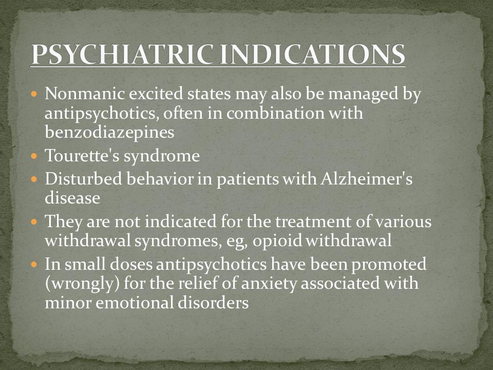 PSYCHIATRIC INDICATIONS