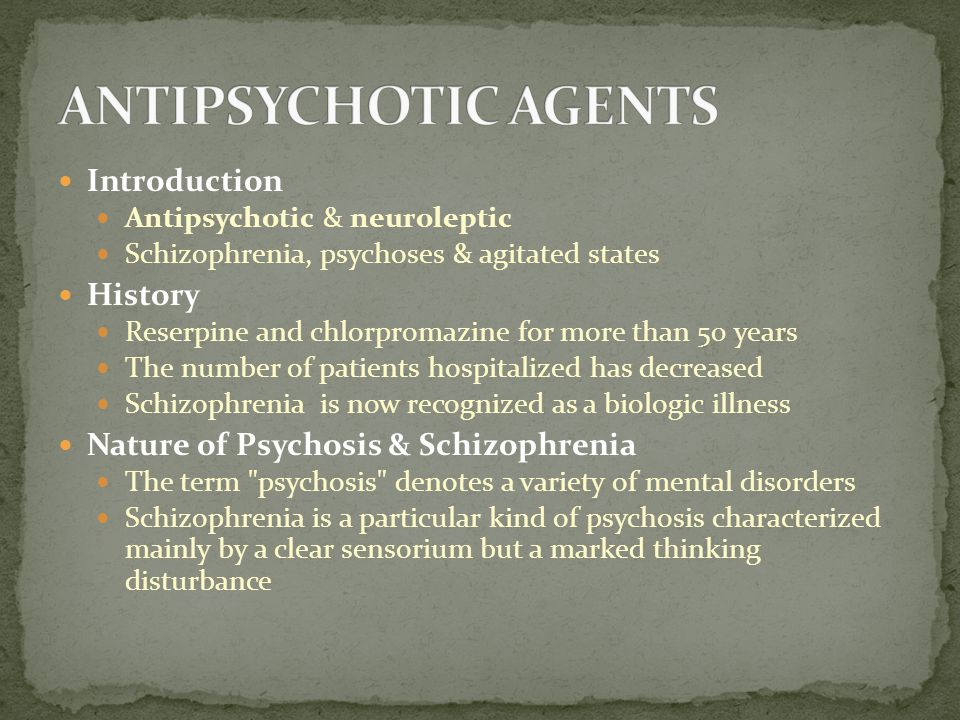 ANTIPSYCHOTIC AGENTS Introduction History