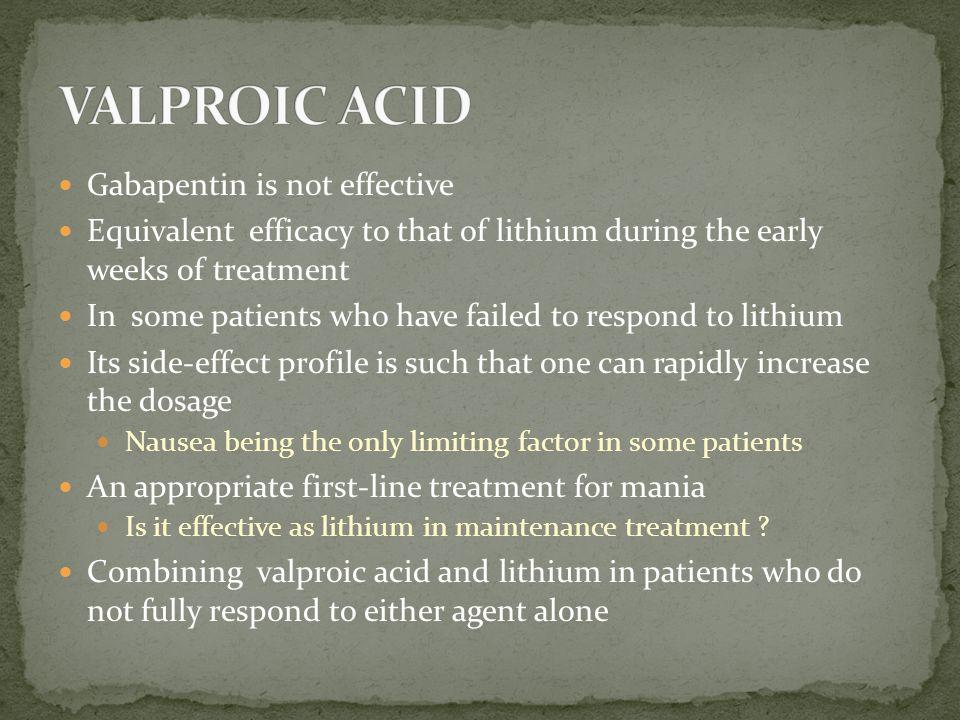 VALPROIC ACID Gabapentin is not effective