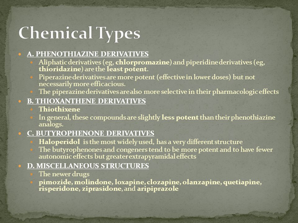 Chemical Types A. PHENOTHIAZINE DERIVATIVES