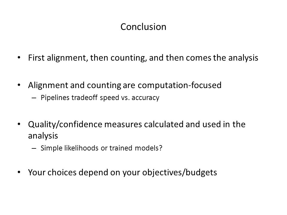 Conclusion First alignment, then counting, and then comes the analysis