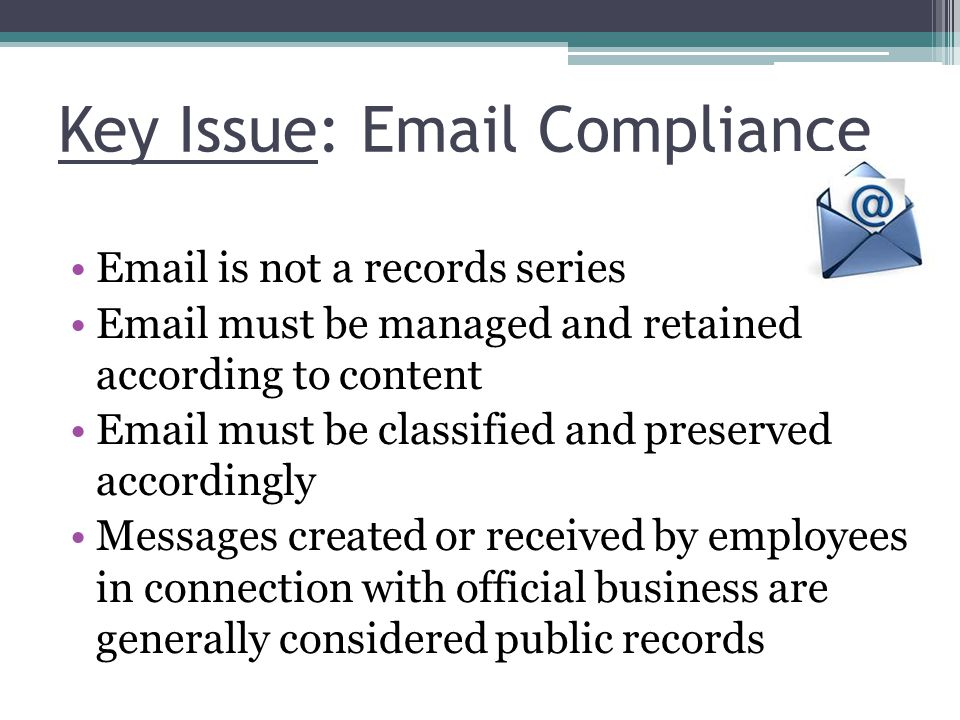 Key Issue: Email Compliance