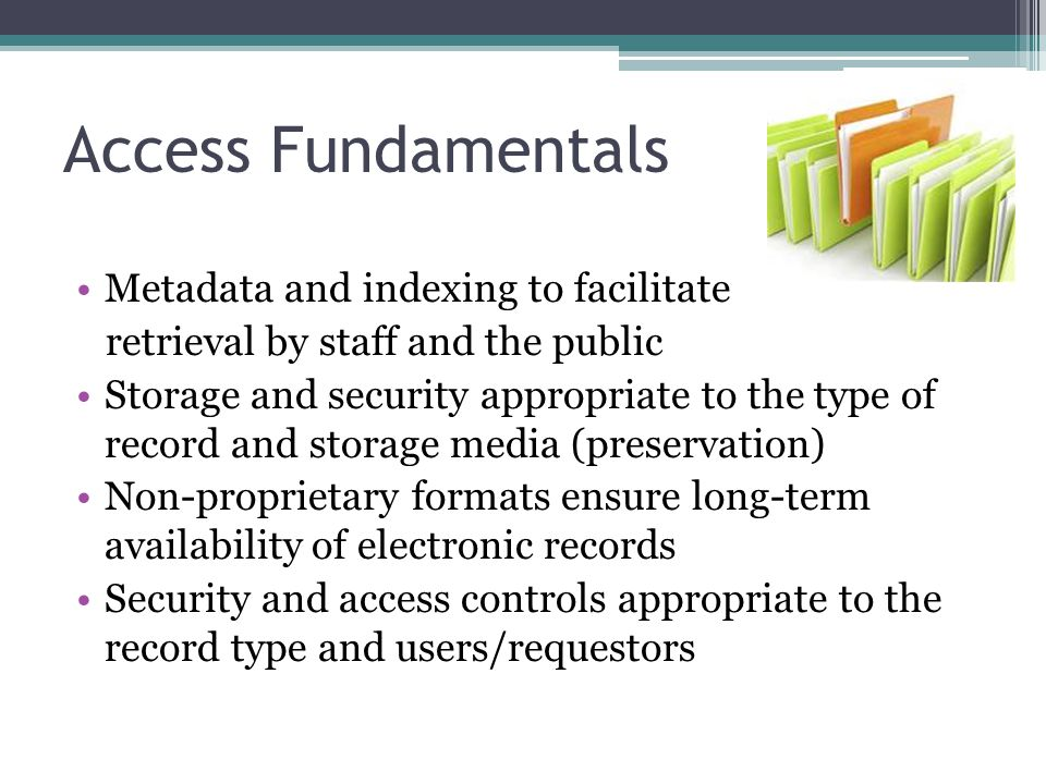 Access Fundamentals Metadata and indexing to facilitate